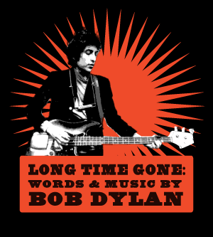 Long Time Gone: Words & Music by Bob Dylan